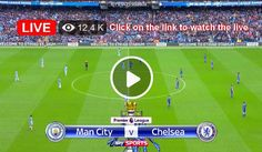Watch the live match of the Premier League between Chelsea and Manchester City online for free. Live Matches, Manchester City, Premier League, Chelsea, Watch, Sports, Free, Hs Sports, Clock
