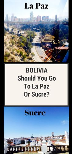 Bolivia. Go once and it will call you back... But if you have to choose between Sucre and La Paz... #LaPaz #Sucre #Bolivia #RouteTips #sightseeing #activities #food #entertainment