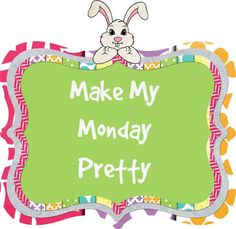 Make My Monday Pretty — Pretty Easter Decorations cynthiascolorfulmess.com