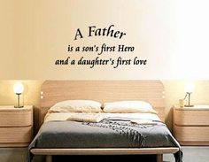 A Father Is A Son's First Hero and a Daughter's First Love | Vinyl Wall Decals