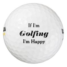 Funny Golfer Sport Athlete If Im Golfing Im Happy Pack Of Golf Balls