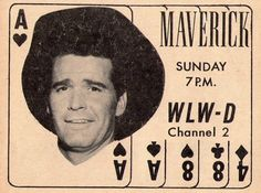 Maverick advertisement - our branch of the LARCOM family lived in Troy, Ohio and we got this show on WLW-D out of Dayton, Ohio Maverick Tv, James Scott, Tv Westerns, Cool Typography, My Dad, Growing Up, Movie Tv, The Past, Dads