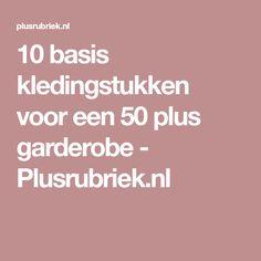 10 basis kledingstukken voor een 50 plus garderobe - Plusrubriek.nl