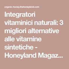Integratori vitaminici naturali: 3 migliori alternative alle vitamine sintetiche - Honeyland Magazine