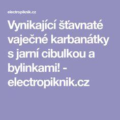 Vynikající šťavnaté vaječné karbanátky s jarní cibulkou a bylinkami! - electropiknik.cz