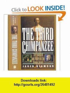 The Third Chimpanzee The Evolution and Future of the Human Animal (9780060183073) Jared Diamond , ISBN-10: 0060183071  , ISBN-13: 978-0060183073 ,  , tutorials , pdf , ebook , torrent , downloads , rapidshare , filesonic , hotfile , megaupload , fileserve