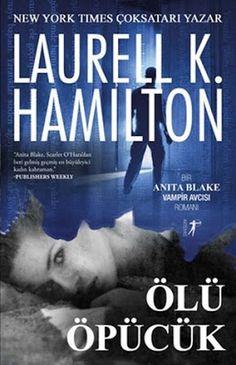 Geveze Kitap Kurdu: ÖLÜ ÖPÜCÜK - LAURELL K. HAMILTON
