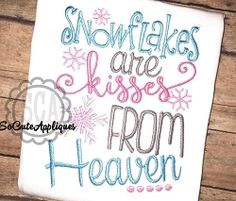 Snowflakes Are Kisses From Heaven - 2 Sizes!   What's New   Machine Embroidery Designs   SWAKembroidery.com So Cute Appliques