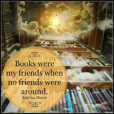 I love reading. How about you? #books #library #read www.KatrinaMayer.com #friends #story #katrinamayer #happiness #perspective #words #wordsofwisdom #truth #life #love #relationships #important #pinquotes #optimistic #advicequotes #reality #quoteoftheday #quotes #quote #quotesdaily #quotestoliveby #reminder #instaquote