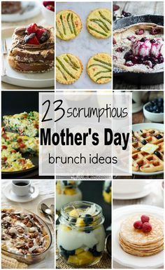 23 Scrumptious Mothers Day Brunch Ideas - from french toast, to pancakes, to muffins, or egg recipes! You name it!