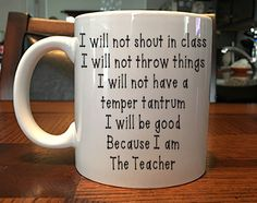 When you need that quiet reminder that yes, you are the teacher in the classroom, so get it together. @jewelsb87 You need this cup haha
