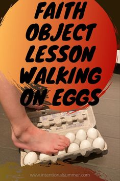 Faith Object Lesson Walking on Eggs - Teen Sunday School Lessons, Kids Church Lessons, Sunday School Activities, Church Activities, Bible Activities, Group Activities, Bible Object Lessons, Fhe Lessons, Bible Study For Kids
