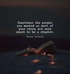 Sometimes the people you wanted as part of your story are only meant to be a chapter. Even smaller quote or saying could have deep meaning. Here We've gathered motivational quotes with deep meaning for motivation of your life. Good Life Quotes, Mood Quotes, Wisdom Quotes, True Quotes, Motivational Quotes, Inspirational Quotes, People Quotes, Quotes Quotes, Dawn Quotes