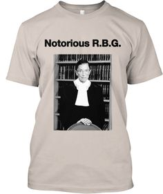 Notorious R.B.G. Tees