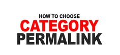 How To Choose Category Permalink In WordPress