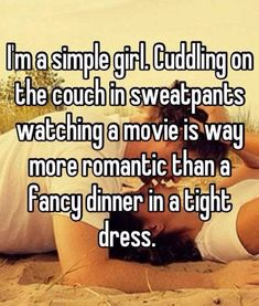 I'm a simple girl cuddling on the couch in sweatpants watching movie is way more romantic than a fancy dinner and a tight dress. dinner quotes I'm A Simple Girl Girls Cuddling, Cute Couples Cuddling, Cuddling On The Couch, Cute Relationship Goals, Cute Relationships, Relationship Quotes, Healthy Relationships, Healthy Marriage, Simple Girl Quotes