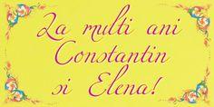 La multi ani Constantin si Elena! La Multi Ani Constantin, Happy B Day, Happy Brithday, Happy Birthday, Happy Aniversary, Happy Birth
