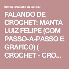 FALANDO DE CROCHET: MANTA LUIZ FELIPE (COM PASSO-A-PASSO E GRAFICO)  ( CROCHET - CROCHÉ - CROCHE) ( PONTO ZIG-ZAG ) (RIPPLE)