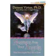 Messages from Your Angels:  great book filled with little inspirational cookies and practical lessons on how to interact with our angels