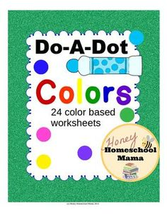 Do-A-Dot Color Worksheets - Practice Colors With Fun Do-A-Dot Markers! from HoneyHomeschoolMama on TeachersNotebook.com -  (26 pages)  - This is a fun set that lets students use Do-A-Dot markers to practice their colors! It's easy to use and is a print and go activity!