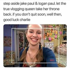 Step aside jake paul & Iogan paul. let the true vlogging queen take her throne back. if you don't quit soon, well then, good luck charlie - iFunny :) Stupid Funny Memes, Funny Relatable Memes, Funny Tweets, Funny Posts, Funny Stuff, Really Funny, Funny Cute, The Funny, Hilarious
