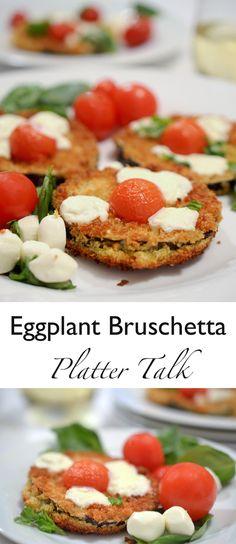 Eggplant Bruschetta sans Bread - Platter Talk
