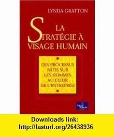 La strat�gie � visage humain (9782842111823) Lynda Gratton , ISBN-10: 2842111826  , ISBN-13: 978-2842111823 ,  , tutorials , pdf , ebook , torrent , downloads , rapidshare , filesonic , hotfile , megaupload , fileserve