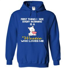 I See My Westie Every Morning T Shirts, Hoodies, Sweatshirts - #hooded sweatshirt dress #custom sweatshirt. GET YOURS => https://www.sunfrog.com/Pets/I-See-My-Westie-Every-Morning-RoyalBlue-4115817-Hoodie.html?60505
