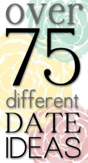 Over 75 Date Ideas - There are some great ones on this website!
