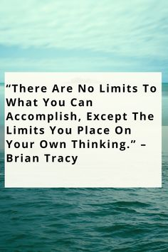 """There Are No Limits To What You Can Accomplish, Except The Limits You Place On Your Own Thinking. Positive Quotes For Life Motivation, Motivational Quotes For Life, Inspiring Quotes About Life, Life Quotes, Inspirational Quotes, Brian Tracy, Positivity, Places, Quotes About Life"