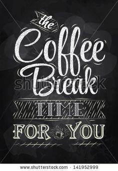 Poster lettering the coffee break time for you stylized inscription in chalk on a blackboard
