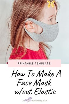 Easy DIY Fabric Face Mask Without Elastic Printable Sewing Pattern Learn how to make a 5-minute homemade face mask with this easy sew along video. This pdf printable sewing pattern comes in 3 sizes for kids and adults. Make a DIY face mask without elastic with this printable template.<br> Make a DIY face mask without elastic with this 5 minute printable sewing pattern. This homemade face mask comes in 3 sizes for kids and adults...