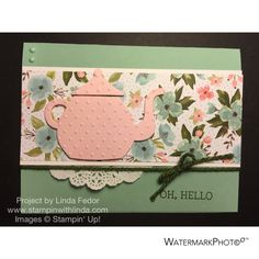 Oh, Hello Teapot Card Using Stampin' Up! Honeycomb Happiness Stamp Set/ www.stampinwithlinda.com