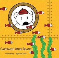 Capitaine Ours Blanc - JEAN LEROY - SYLVAIN DIEZ  #renaudbray #livre #book #litteraturejeunesse