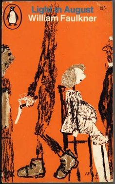 William Faulkner, Light in August, Penguins, 1967. Cover drawing by Andre Francois.