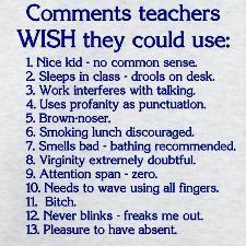 As a high school teacher, these are so so true!