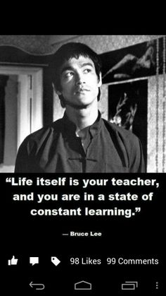 Life itself is your teacher~Bruce Lee words Best Picture For Martial Arts Quotes beautiful For Wisdom Quotes, Quotes To Live By, Life Quotes, Inspire Quotes, Top Quotes, Great Quotes, Inspirational Quotes, Motivational, Martial Arts Quotes
