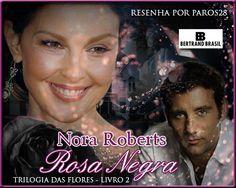 Guardiã da Meia Noite: RESENHA: ROSA NEGRA (TRILOGIA DAS FLORES #2) - NORA ROBERTS