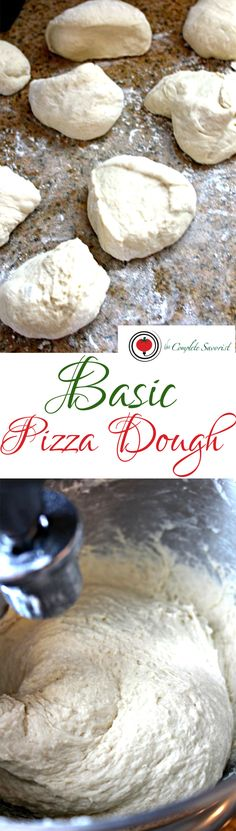 Basic Pizza Dough ~ Easy to make, basic ingredients and will satisfy all your pizza needs, just like grandma used to make ~ The Complete Savorist