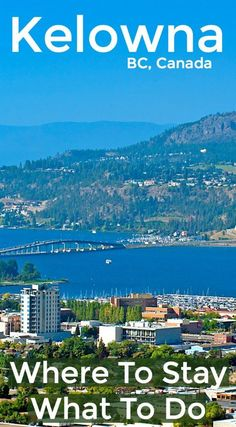 Where to stay and things to do in Kelowna BC Canada - wine tasting hiking biking beach and more Travel Tips Tips Travel Guide Hacks packing tour Backpacking Canada, Canada Travel, Canada Trip, Things To Do In Kelowna, Canada Holiday, Travel Inspiration, Travel Ideas, Travel Hacks, Budget Travel