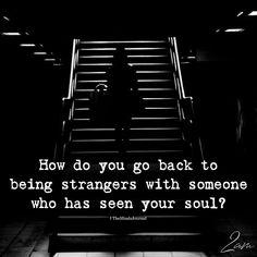 How Do You Go Back To Being Strangers - https://themindsjournal.com/go-back-strangers/