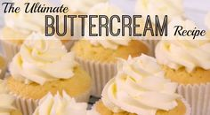 The Ultimate Buttercream Recipe - Powered by @ultimaterecipe