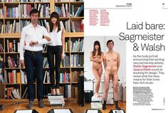Stefan Sagmeister and Jessica Walsh of the New York based design agency, Sagmeister & Walsh | Computer Arts Magazine (August 2012), www.sagmeisterwalsh.com/news/story/sagmeister-walsh/. Also see www.huffingtonpost.com/2013/06/03/design-firm-employees-pose-nude_n_3378510.html. Walsh also was half of Forty Days of Dating, http://www.thedailybeast.com/articles/2013/09/04/are-the-forty-days-duo-really-a-couple.html.