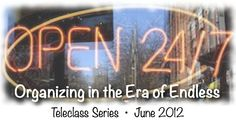NAPO Georgia founding member Judith Kolberg has a new teleclass series - Organizing in the Era of Endless - very time management oriented. Learn from home or work by phone.