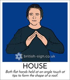 Today's #BritishSignLanguage sign is: HOUSE