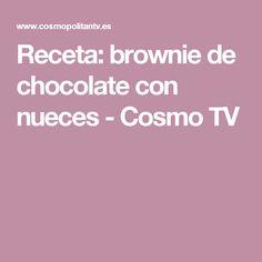 Receta: brownie de chocolate con nueces - Cosmo TV