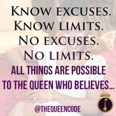 Know excuses.   Know
