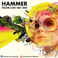 Hammer - Promo Mix May 2014 by DJ HAMMER on SoundCloud