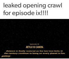In case antis would like to argue, reylos can't hear you over the sound of the opening crawl.