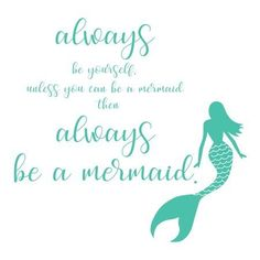 This Mermaid Quote Wall Decal is perfect for kids and adults alike! The peel and stick decal reads: Always be yourself, unless you can be a mermaid, then always be a mermaid. The aqua quote is adorned with a beautiful hand drawn mermaid. Mermaid Wall Decals, Flower Wall Decals, Vinyl Wall Decals, Wall Stickers, Mermaid Quotes, Mermaid Room, Mermaid Diy, Bathroom Kids, Bathroom Beach